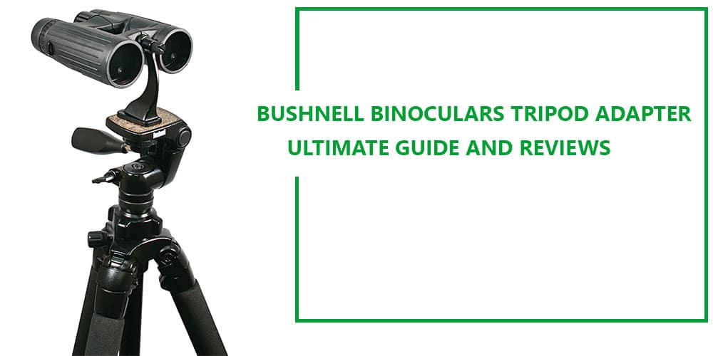 Bushnell Binoculars Tripod Adapter Reviews