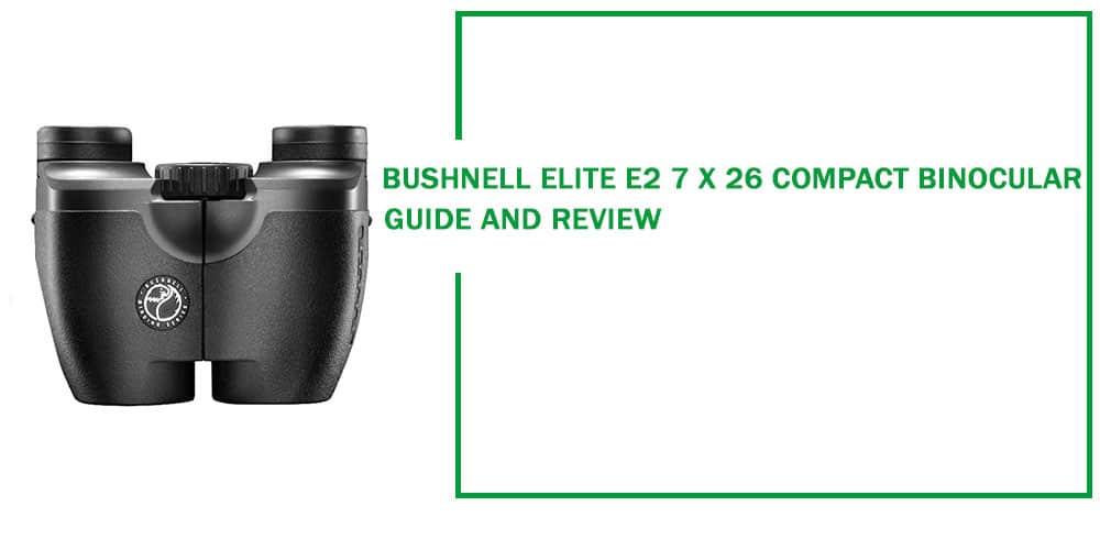 Bushnell-Elite-E2-7-x-26-Custom-Compact-Binocular