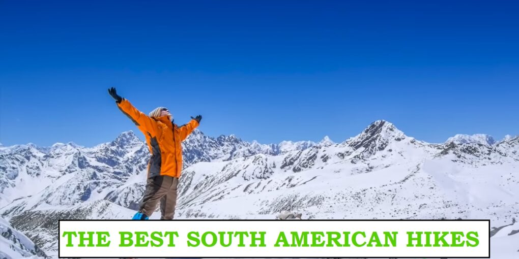BEST SOUTH AMERICAN HIKES